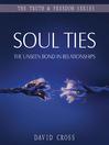 Soul Ties (eBook): The Unseen Bond in Relationships