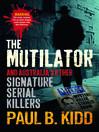 The Mutilator (eBook): And Australia's Other Signature Serial Killers