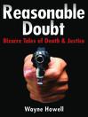 Reasonable Doubt (eBook): Bizarre Tales of Death & Justice