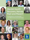Mental Health Recovery Heroes Past and Present (eBook): A handbook for mental health care staff, service users and carers