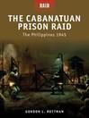 The Cabanatuan Prison Raid (eBook): The Philippines 1945
