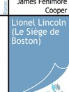 Lionel Lincoln (eBook): Le Siège De Boston