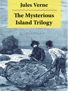 The Mysterious Island Trilogy (eBook): The Original UK Translation and The Original US Translation