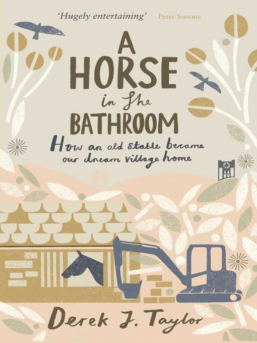 A Horse in the Bathroom (eBook): How an Old Stable Became Our Dream Village Home