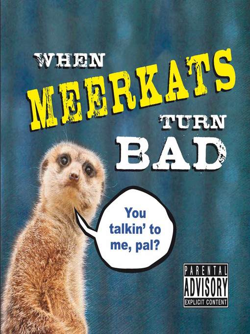 When Meerkats Turn Bad (eBook)