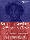 12 Years a Slave (eBook): The Extraordinary True Story of a free African-American living in New York who was Kidnapped and Sold into Slavery
