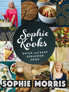 Sophie Kooks (eBook): Quick and Easy Feelgood Food from Sophie Morris