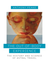 The Out-of-Body Experience (eBook): The History and Science of Astral Travel