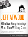 Effective Programming (eBook): More Than Writing Code; Lean Software Development Advice for New and Experience Coders