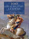 100 Great Military Leaders (eBook): History's Greatest Masters of Warfare