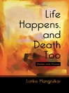 Life Happens, and Death Too (eBook)
