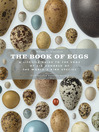The Book of Eggs (eBook): A Guide to the Eggs of Six Hundred of the World's Bird Species