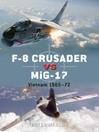 F-8 Crusader vs MiG-17 (eBook): Vietnam 1965-72