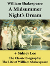 A Midsummer Night's Dream and the Classic Biography (eBook): The Life of William Shakespeare