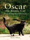 Oscar (eBook): The Bionic Cat: A Heart-Warming Tale of Feline Bravery
