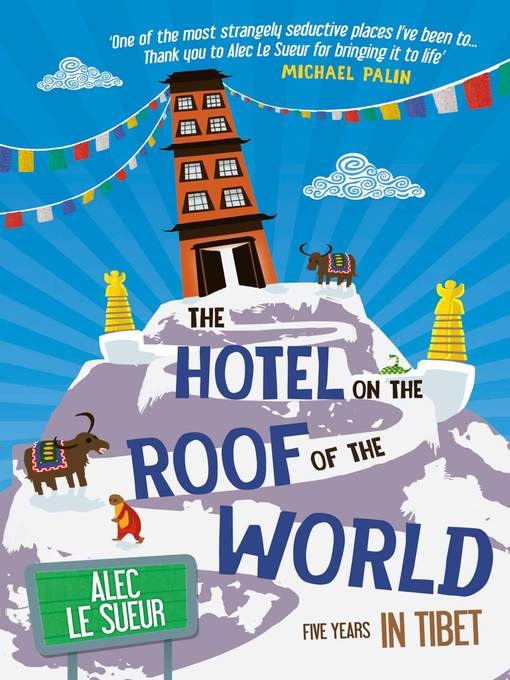 The Hotel on the Roof of the World (eBook): Five Years in Tibet