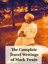 The Complete Travel Writings of Mark Twain (eBook)