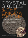 Crystal Skulls and the Enigma of Time (eBook): A Spiritual Adventure into the Mayan World of Prediction and Self-Discovery