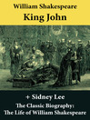 King John and the Classic Biography (eBook): The Life of William Shakespeare