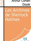 Les Archives de Sherlock Holmes (eBook)