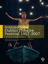 Interactions (eBook): Dublin Theatre Festival 1957-2007