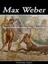 Agrarverhältnisse im Altertum--Vollständige Ausgabe (eBook)