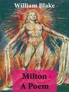 Milton a Poem (eBook): Illuminated Manuscript with the Original Illustrations of William Blake