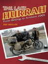 The Last Hurrah (eBook): From Beijing to Arnhem 2005