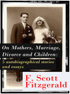 On Mothers, Marriage, Divorce and Children (eBook): 5 autobiographical stories and essays