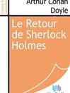 Le Retour de Sherlock Holmes (eBook)