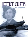 Lettice Curtis (eBook): Her Autobiography