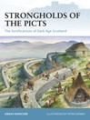 Strongholds of the Picts (eBook): The Fortifications of Dark Age Scotland