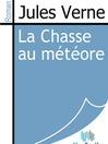 La Chasse au météore (eBook)