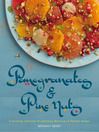 Pomegranates & Pine Nuts (eBook): A Stunning Collection of Lebanese, Moroccan and Persian Recipes