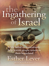 The Ingathering of Israel (eBook): A Life Called to Miraculously Help Jewish People Return to Their Homeland