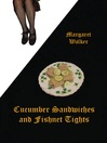Cucumber Sandwiches and Fishnet Tights (eBook)