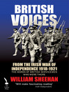 British Voices (eBook): From the Irish War of Independence 1918 &#8211|1921 - The Words of British Servicemen Who Were There
