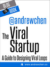 The Viral Startup (eBook): A Guide to Designing Viral Loops