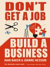 Don't Get a Job, Build a Business (eBook)