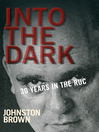Into the Dark (eBook): 30 Years in the Royal Ulster Constabulary During the Troubles