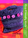 20 to Make: Eco Friendly Knits (eBook)
