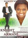 Knight in Shining Armani--A Sexy Billionaire Interracial BWWM Romance Short Story from Steam Books (eBook)