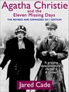 Agatha Christie and the Eleven Missing Days (eBook): Revised and Expanded 2011 Edition