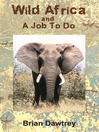 Wild Africa and a Job to Do (eBook)