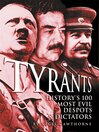 Tyrants (eBook): History's 100 Most Evil Despots & Dictators