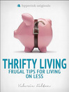 Thrifty Living (eBook): Frugal Tips for Living on Less
