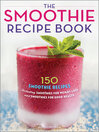 The Smoothie Recipe Book (eBook): 150 Smoothie Recipes Including Smoothies for Weight Loss and Smoothies for Good Health