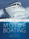 Motorboating (eBook): Start to Finish