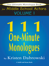 The Ultimate Monologue Book for Middle School Actors, Volume 1 (eBook): 111 One-Minute Monologues