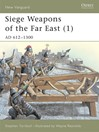 Siege Weapons of the Far East, Volume 1 (eBook): AD 612-1300